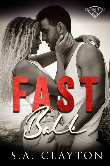 Fast Ball by S.A. Clayton - cover
