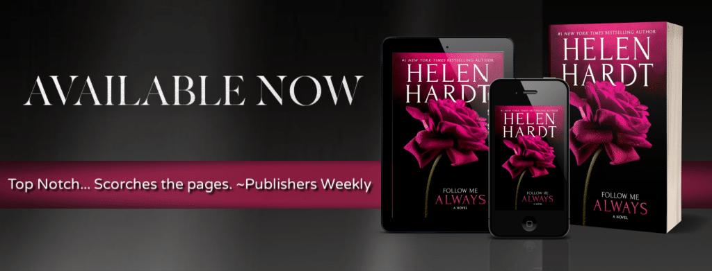 Follow Me Always by Helen Hardt - banner
