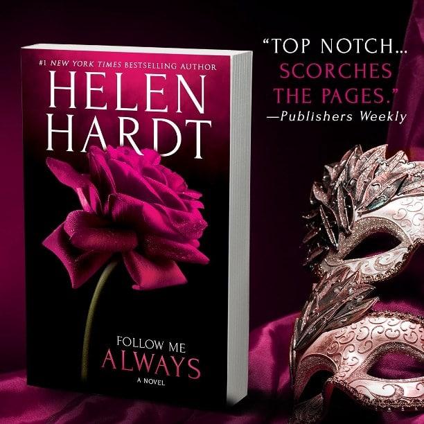 Follow Me Always by Helen Hardt - top notch