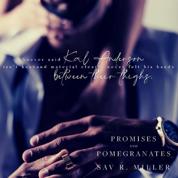 Promises and Pomegranates by Sav R. Miller - between their thighs