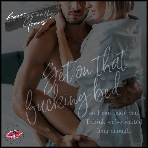 Egotistically Yours by Hayley Faiman - get on that bed
