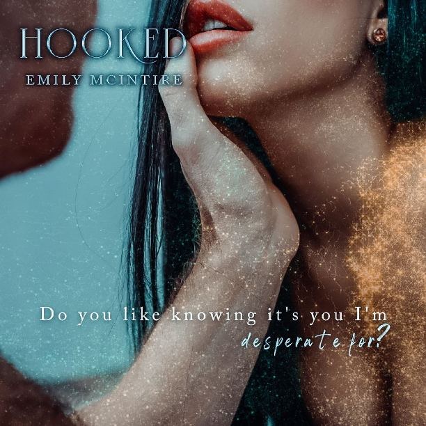 Hooked by Emily McIntire - desperate