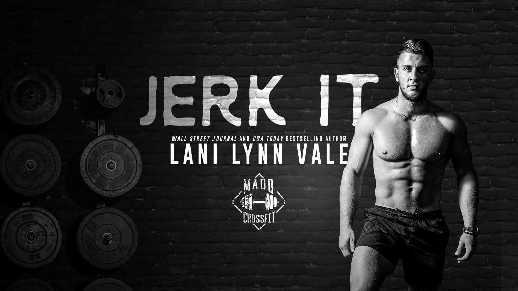 Jerk It by Lani Lynn Vale - banner