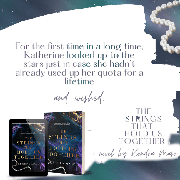 The Strings That Hold Us Together by Kendra Mase - stars